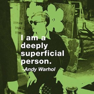 Another good quote from Andy Warhol--